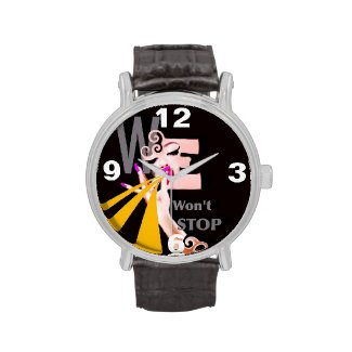 We Wont Stop Watches