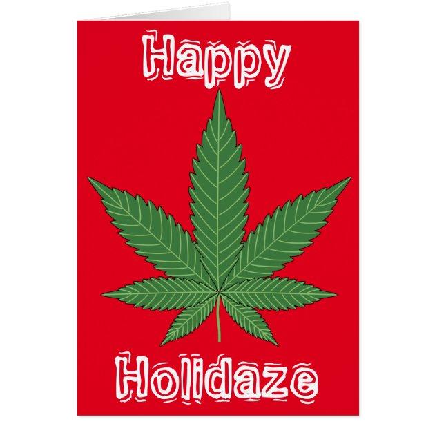 Weed Leaf Christmas Happy Holidaze Card Zazzle