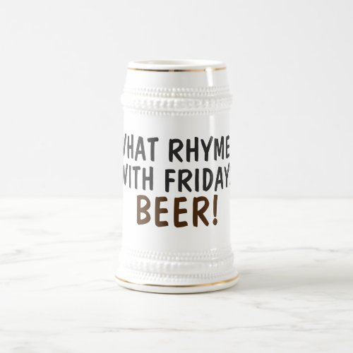 What Rhymes With Friday? Beer Typography Beer Stein