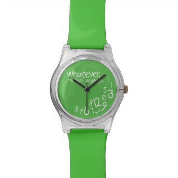 Whatever, I'm late anyways - Green Wrist Watch