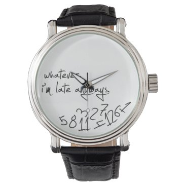whatever, I'm late anyways - modern black & white Wrist Watch