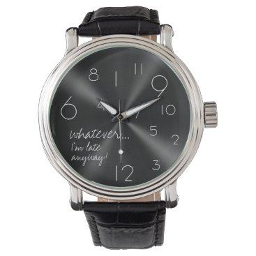 whatever, I'm late anyways - modern black & white Wristwatch