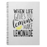 When Life Gives You Lemons, Make Lemonade notebook