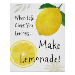 When Life Gives You Lemons, Make Lemonade Poster