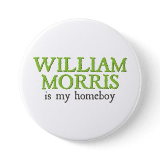 William Morris is my Homeboy button