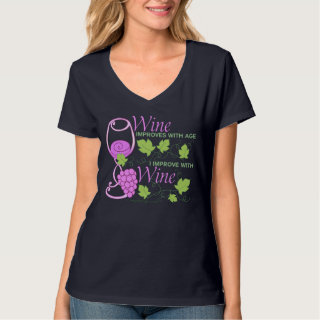 Wine Improves With Age Saying Shirt