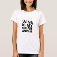 Wine Is My Spirit Animal T-Shirt