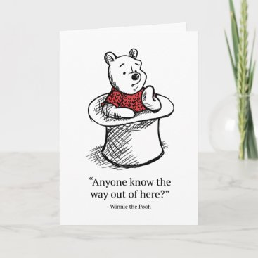 Winnie the Pooh | Anyone Know the Way Out of Here Card