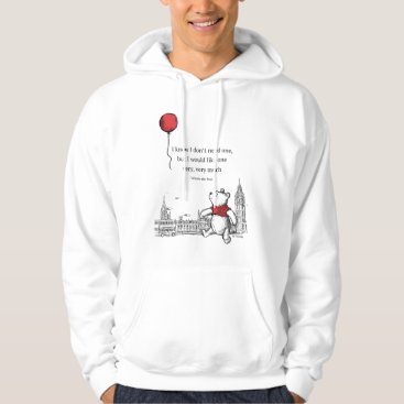 Winnie the Pooh   I Know I Don't Need One Quote Hoodie