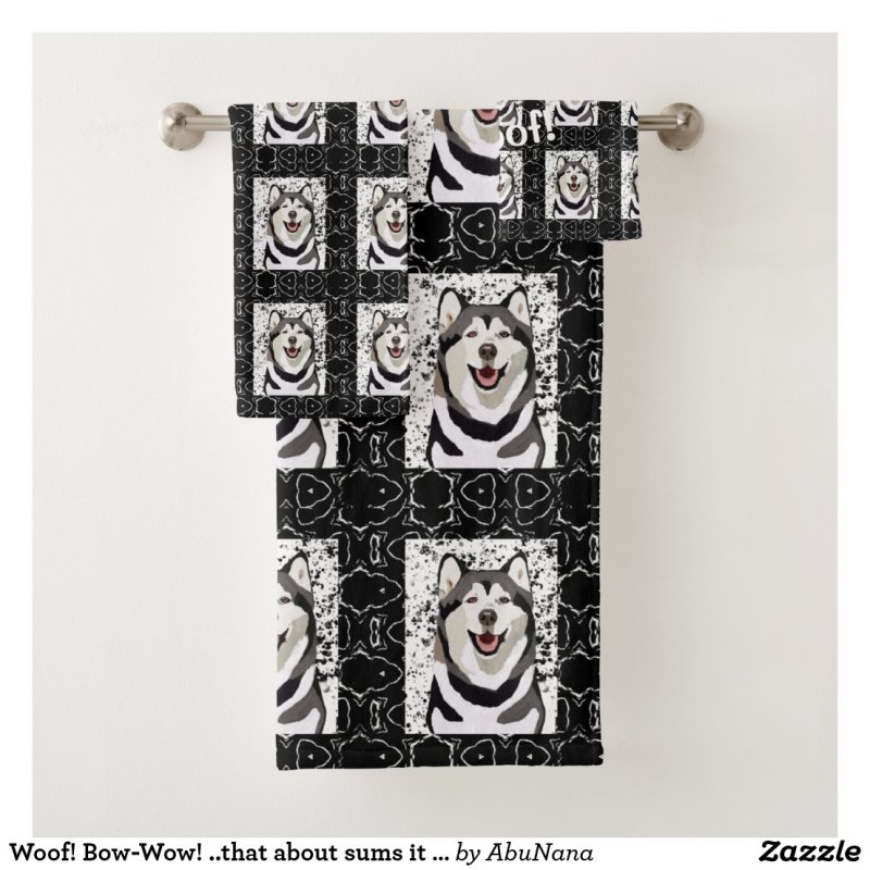 Woof! Bow-Wow! ..that about sums it up!  Husky Bath Towel Set