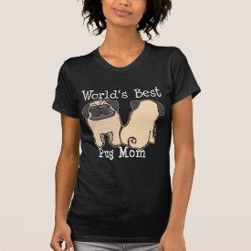 World's Best Pug Mom Tee Shirt