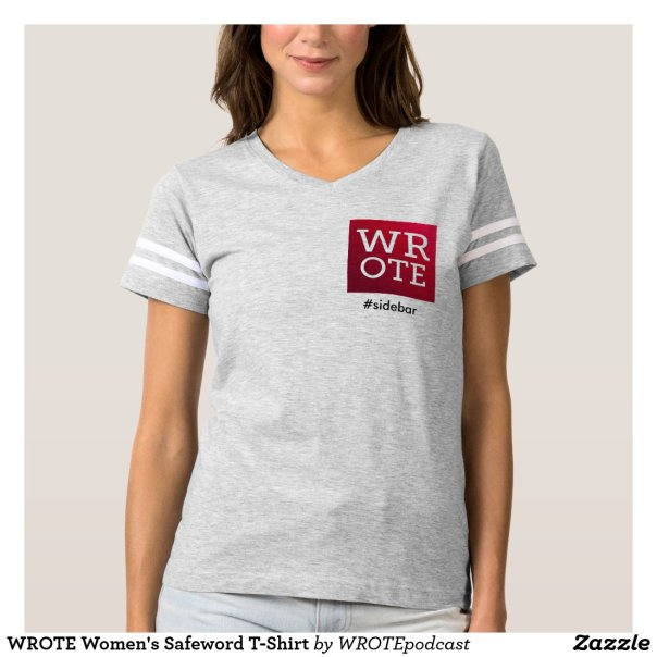 WROTE Women's Safeword T-Shirt