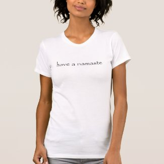 "Yoga T-shirt ""have a namaste"""