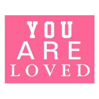 You are Loved - Inspire - Motivate - Encourage