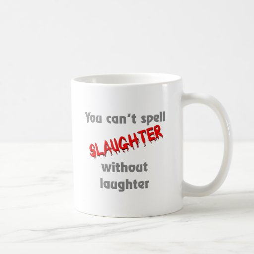 Cant Spell Laughter Without Slaughter