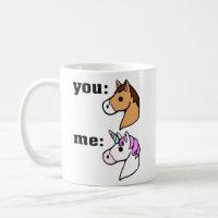 You : Horse , Me : Unicorn Mug