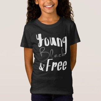 Young, Black & Free T-Shirt