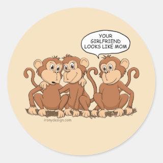 Your Girlfriend Looks Like Mom Funny Monkey Classic Round Sticker