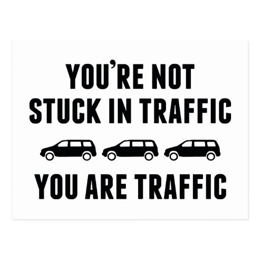 Image result for traffic you are