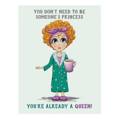 You're The Queen Friend Postcard