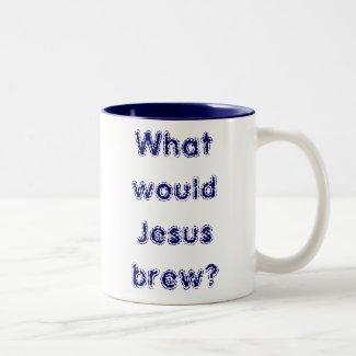 Was würde Jesus brauen? Haferl