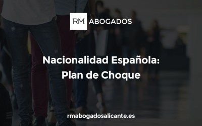 """Nacionalidad española por residencia. """"Plan de choque"""" y últimas novedades"""