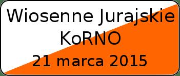 21 marca 2015 - Wiosenne Jurajskie KoRNO;
