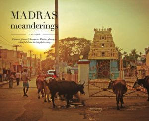 Madras Meanderings article by writer, blogger and photographer Ben Farrell