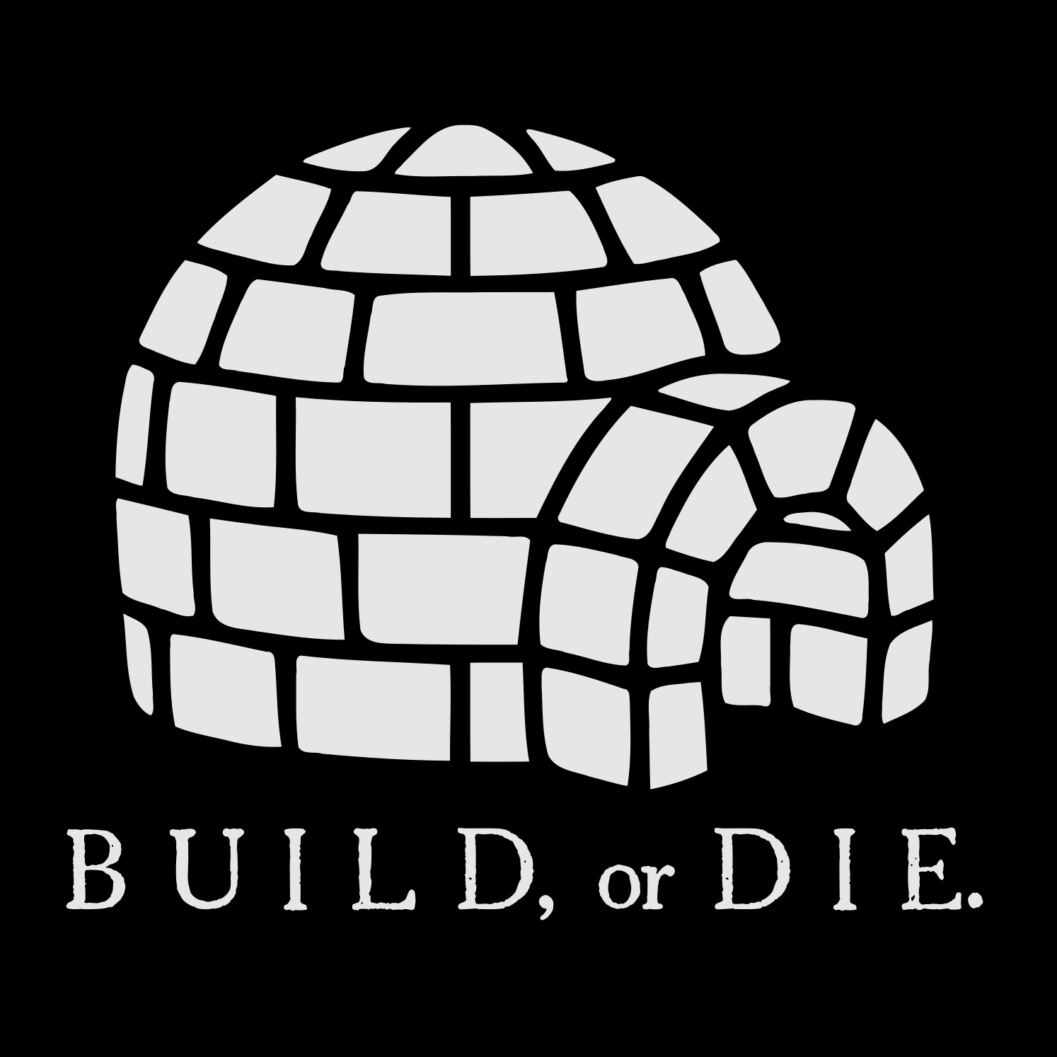 Build or Die - T-shirts and more...