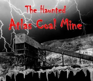 Haunted Atlas Coal Mine