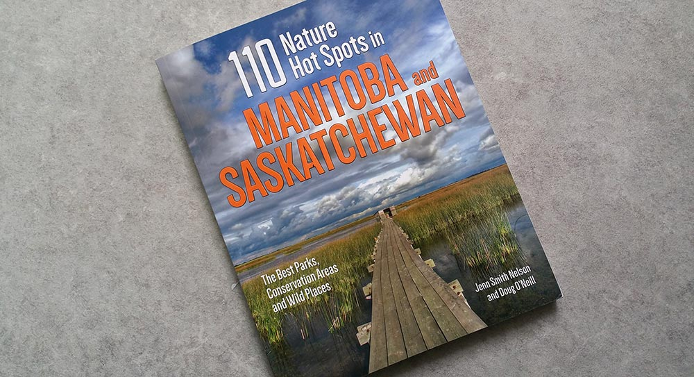 110 Nature Hotspots in Manitoba and Saskatchewan