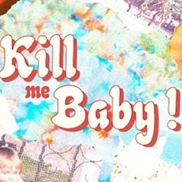 kille me baby