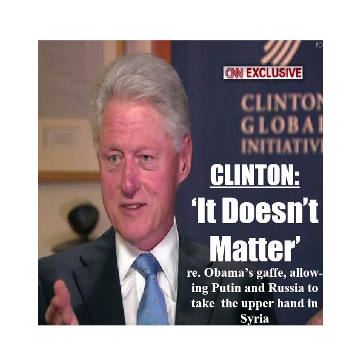 Obama's New Three Ring Circus with Putin and Assad -and now BILL CLINTON