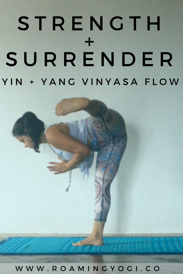 Yin + Yang Strength + Surrender Practice: Strong Vinyasa Flow with a Relaxing Ending!