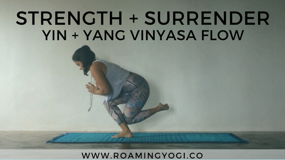 Strength + Surrender: Yin + Yang Practice
