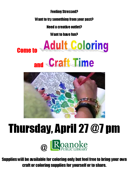 Adult coloring and craft time at 7pm at Roanoke Public Library