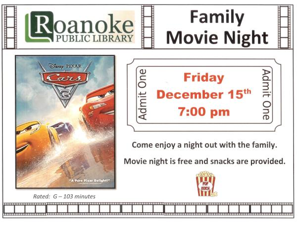 "Family Movie Night Friday Dec. 15th @ 7pm featuring ""Cars 3"" Rated G-103 minutes. Come enjoy a night out with the family. Movie night is free and snacks are provided."
