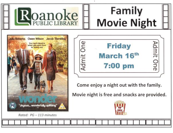 Family Movie Night Friday March 16th 7pm showing Wonder. Rated PG-113 minutes. Come enjoy a night out with the family. Movie night is free and snacks are provided.