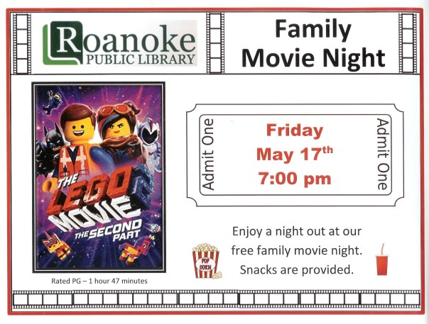 "Family Movie Night Friday May 17th 7 pm featuring ""The Lego Movie: The second part"" Rated PG, 1 hour 47 minutes. Enjoy a night out at our free family movie night. Snacks are provided."