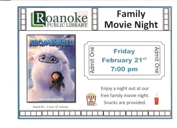 Family Movie Night on Friday Feb. 21 at 7 pm. Enjoy a night out at our free family movie night. Snacks are provided. Rated PG-1 hour 37 minutes.