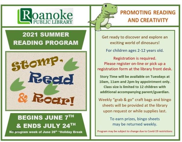 """2021 Summer Reading Program """"Stomp, Read & Roar! begins June 7th & Ends July 24th. No program will of June 28th Holiday Break."""