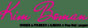 Kim Boman | Owner & Founder | AURORA 5-Free Nail Lacquer