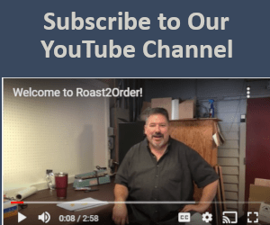 Subscribe to Roast2Order on Youtube.