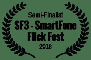 Semi-Finalist - SF3 - SmartFone Flick Fest - 2018