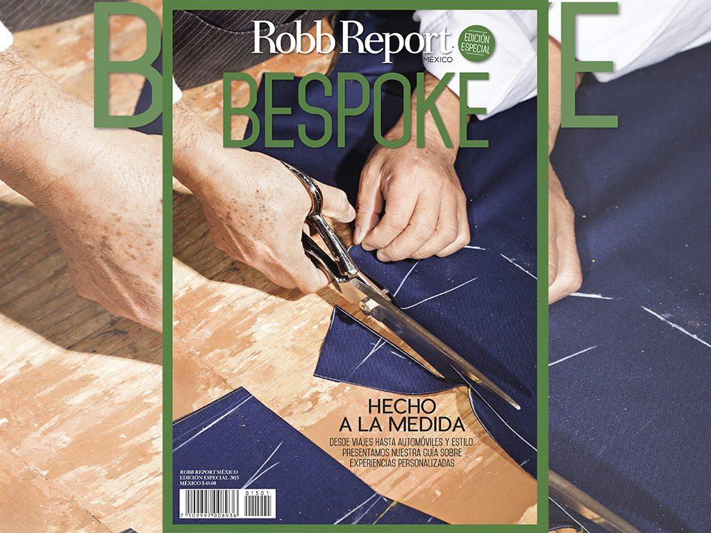Edición especial de Robb Report: Bespoke, hecho a la medida