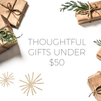 Gift Guide: 10 Thoughtful Gifts Under $50
