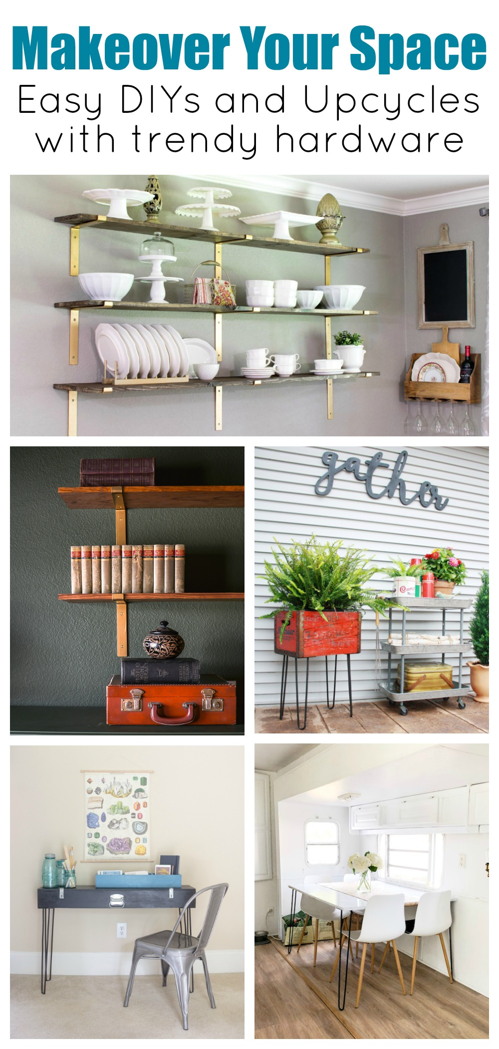 Makeover your space! Easy DIYs and Upcycles with trendy hardware.