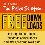 Free Paleo Downloads from Robb Wolf