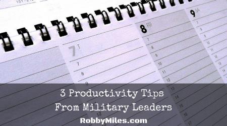 3 Productivity TipsFrom Military