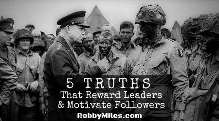 5 Truths That Reward Leaders & Motivate Followers